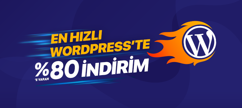 En Hızlı WordPress Hosting'te %80´e Varan İndirim Fırsatı!